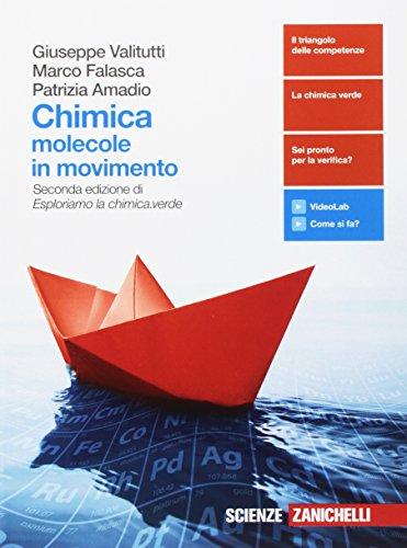Chimica: molecole in movimento. Volume unico. Per le Scuole superiori  . Con Contenuto digitale (fornito elettronicamente)