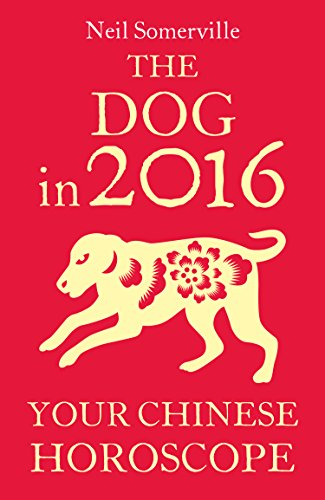 The Dog in 2016: Your Chinese Horoscope (English Edition)