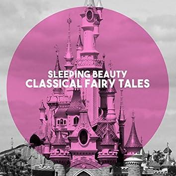 Sleeping Beauty: Classical Fairy Tales
