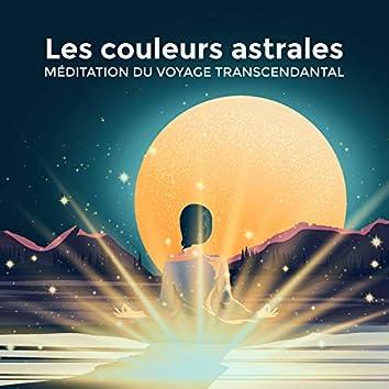 Les couleurs astrales: Méditation du voyage transcendantal