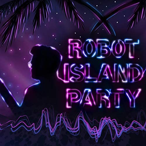 Robot Island Party