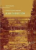 La main et l'esprit moderne : Jean Dubuisson (VuesDensemble)