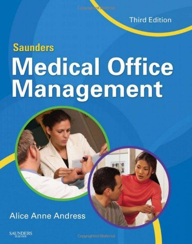 Compare Textbook Prices for Saunders Medical Office Management 3 Edition ISBN 9781416056683 by Andress CCS-P  CCP, Alice Anne