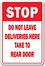 Stop DO NOT Leave Deliveries HERE Aluminum Sign unloading Truck delivery Mail | Indoor/Outdoor | 14
