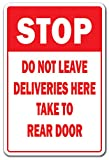 Stop DO NOT Leave Deliveries HERE Aluminum Sign unloading Truck delivery Mail | Indoor/Outdoor | 18' Tall