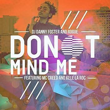 Don't Mind Me (feat. MC Creed, Kele Le Roc)