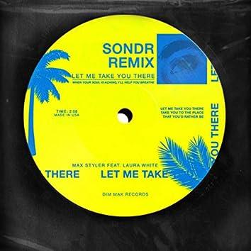 Let Me Take You There (feat. Laura White) (Sondr Remix)