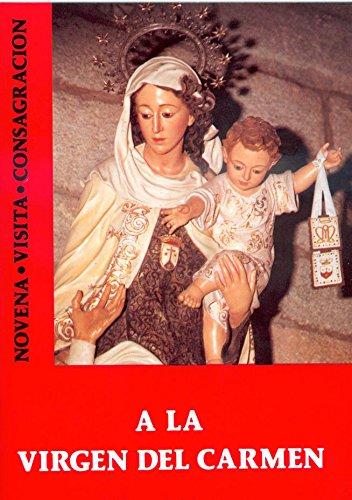 A la Virgen del Carmen: Novena-Visita-Consagración