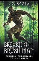 Breaking the Brush Men