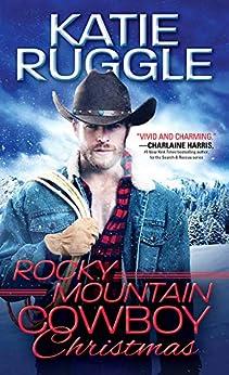 Rocky Mountain Cowboy Christmas (Rocky Mountain Cowboys Book 1) by [Katie Ruggle]