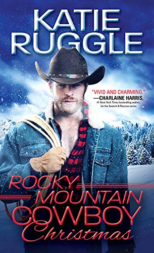 Rocky Mountain Cowboy Christmas (Rocky Mountain Cowboys Book 1)