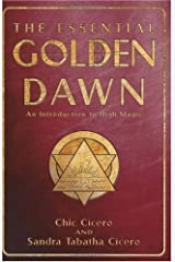 The Essential Golden Dawn: An Introduction to High Magic Kindle Edition