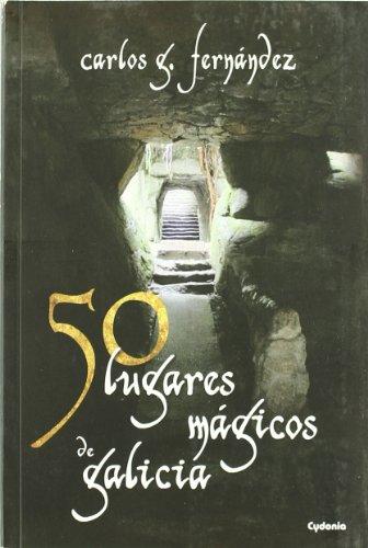 50 lugares mágicos de Galicia: 1 (Viajar)
