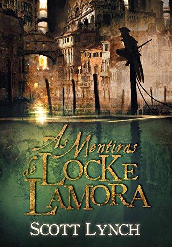 As Mentiras de Locke Lamora (Nobres Vigaristas Livro 1)