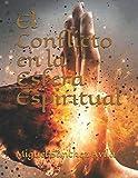 El Conflicto en la Esfera Espiritual (Spanish Edition)