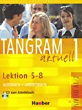 Tangram aktuell. Lektion 5-8. Kursbuch-Arbeitsbuch. Per la Scuola magistrale. Con CD Audio (Vol. 1): Kurs - und Arbeitsbuch 1 - Lektion 5-8 mit CD zum Arbeitsbuch