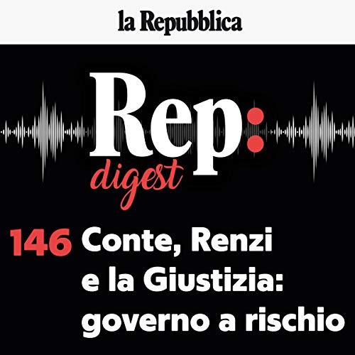 Couverture de Conte, Renzi e la Giustizia. Governo a rischio