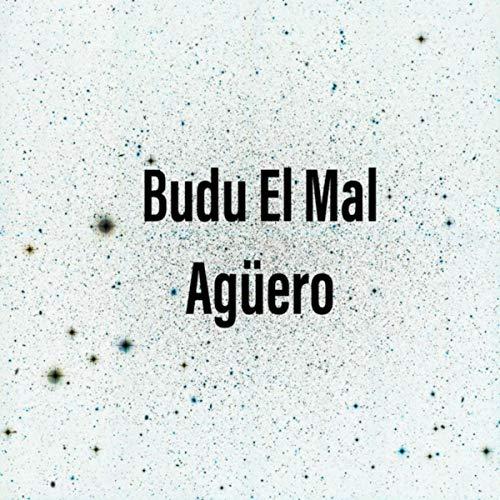 Budu El Mal Agüero [Explicit]