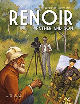 Renoir: Father and Son by [Eddy Simon, Jak Lemonnier, Jacques Renoir]