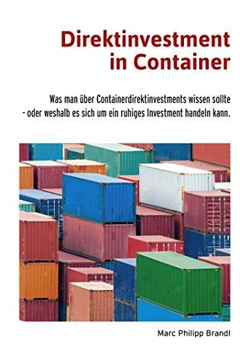 Direktinvestment in Container: Was man über Containerdirektinvestments wissen sollte - oder weshalb es sich um ein ruhiges Investment handeln kann.