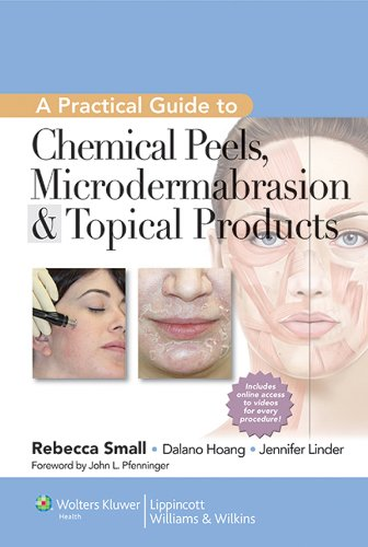 A Practical Guide to Chemical Peels, Microdermabrasion & Topical Products (Practical Guide To... (Lippincott) Book 3)