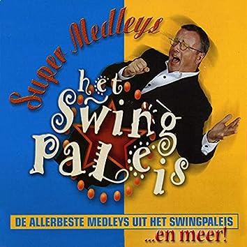 Super Medleys (De allerbeste medleys uit het Swingpaleis... en meer!)