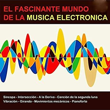 El Fascinante Mundo De La Música Electrónica