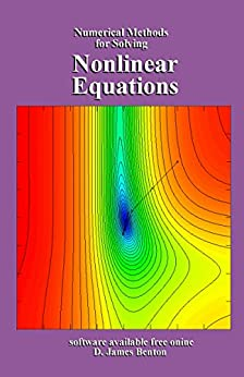 Nonlinear Equations: Numerical Methods for Solving by [D. James Benton]