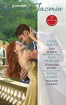Eres la única - El príncipe perdido - Invitación a palacio (Ómnibus Jazmín) (Spanish Edition)