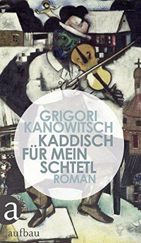 Kaddisch für mein Schtetl: Roman
