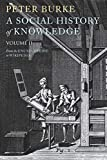 Social History of Knowledge, Volume 2: From the Encyclopaedia to Wikipedia