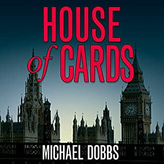 House of Cards     House of Cards Trilogy, Book 1              By:                                                                                                                                 Michael Dobbs                               Narrated by:                                                                                                                                 Samuel West                      Length: 10 hrs and 37 mins     47 ratings     Overall 4.7