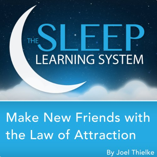 Make New Friends with the Law of Attraction with Hypnosis, Meditation, and Affirmations audiobook cover art