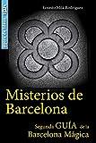 Misterios de Barcelona: Segunda Guía de la Barcelona Mágica