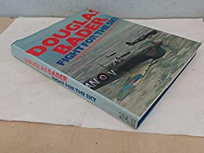 Douglas Bader: fight for the sky;: The story of the Spitfire and the Hurricane