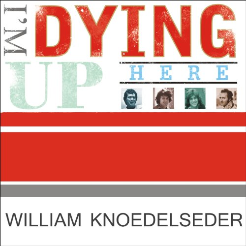 I'm Dying Up Here audiobook cover art