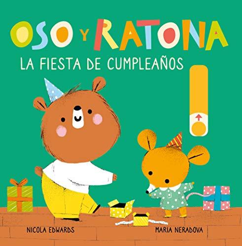 La fiesta de cumpleaños (Oso y Ratona. Pequeña manitas): Libro con pestañas