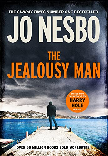 The Jealousy Man: From the Sunday Times No.1 bestselling author of the Harry Hole series (English Edition)