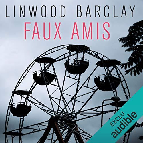 Faux amis     Promise Falls 2              De :                                                                                                                                 Linwood Barclay                               Lu par :                                                                                                                                 Arnaud Romain                      Durée : 12 h et 17 min     34 notations     Global 4,6