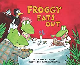 Froggy Eats Out by [Jonathan London, Frank Remkiewicz]