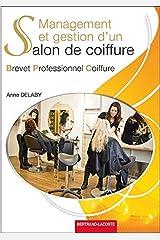 Management et gestion d'un salon de coiffure Brevet Professionnel Coiffure Broché