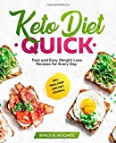 Keto Diet Quick: Fast and Easy Weight Loss Recipes for Every Day incl