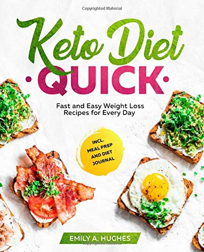Keto Diet Quick: Fast and Easy Weight Loss Recipes for Every Day incl. Meal Prep and Diet Journal