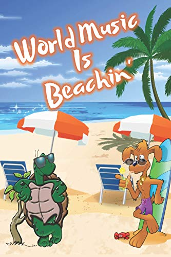 World Music Is Beachin': Beach Sand And Sun Themed Composition Notebook Journal for Students , Teachers , Home School and More. 120 pages 6' x 9' College Ruled White Paper