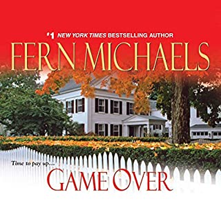 Game Over     Revenge of the Sisterhood #17              Written by:                                                                                                                                 Fern Michaels                               Narrated by:                                                                                                                                 Laural Merlington                      Length: 7 hrs and 2 mins     Not rated yet     Overall 0.0