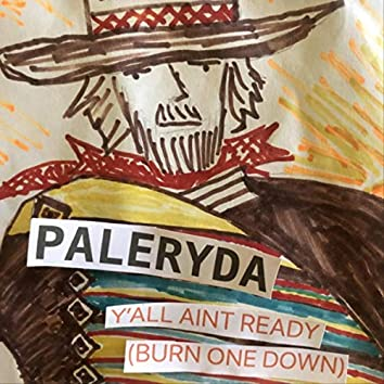 Y'all Ain't Ready (Burn One Down) [feat. Zachariah]