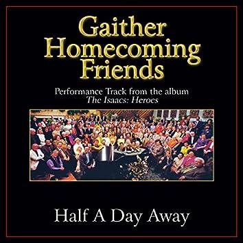 Half A Day Away (Performance Tracks)