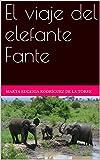 El viaje del elefante Fante