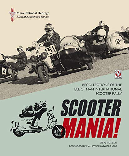 SCOOTER MANIA!: Recollections of the Isle of Man International Scooter Rally (English Edition)
