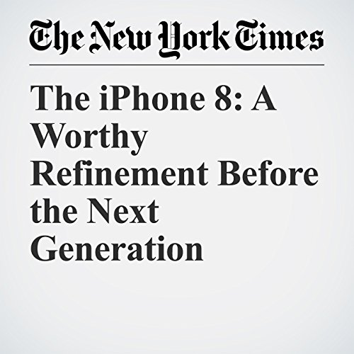 The iPhone 8: A Worthy Refinement Before the Next Generation copertina
